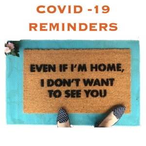 COVID-19 REMINDERS