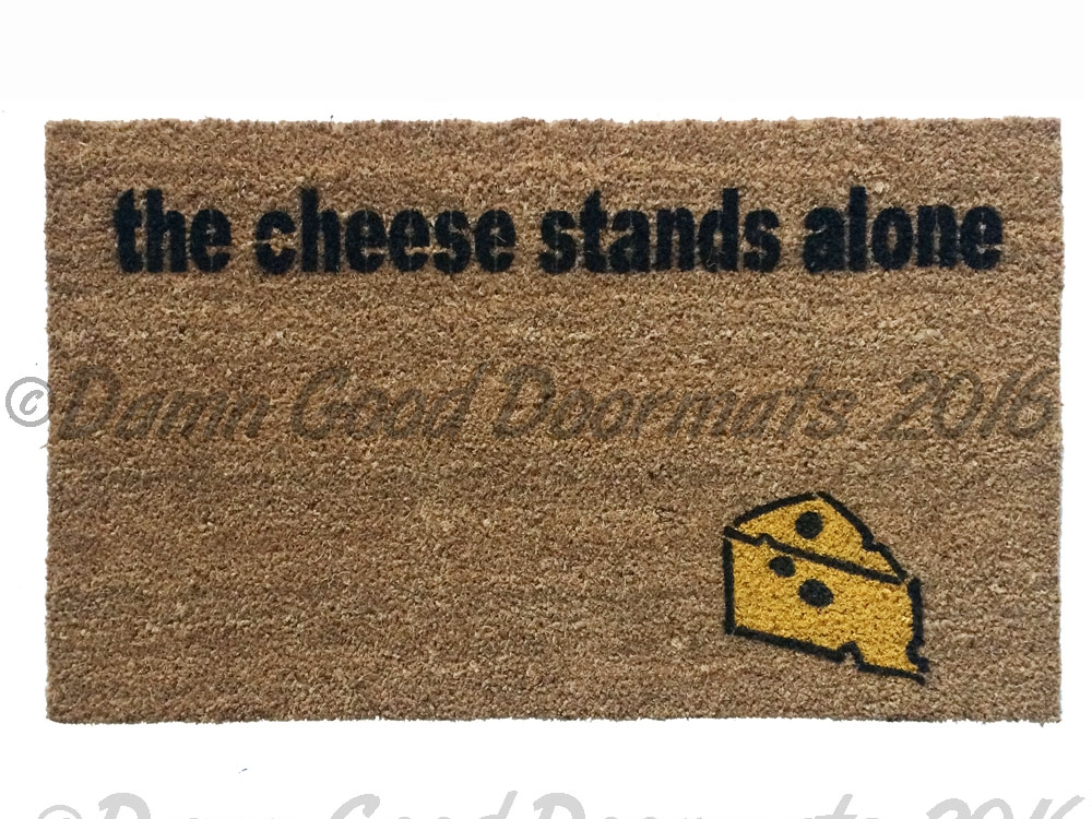 The Cheese Stands Alone Funny Lonely Doormat Outdoor