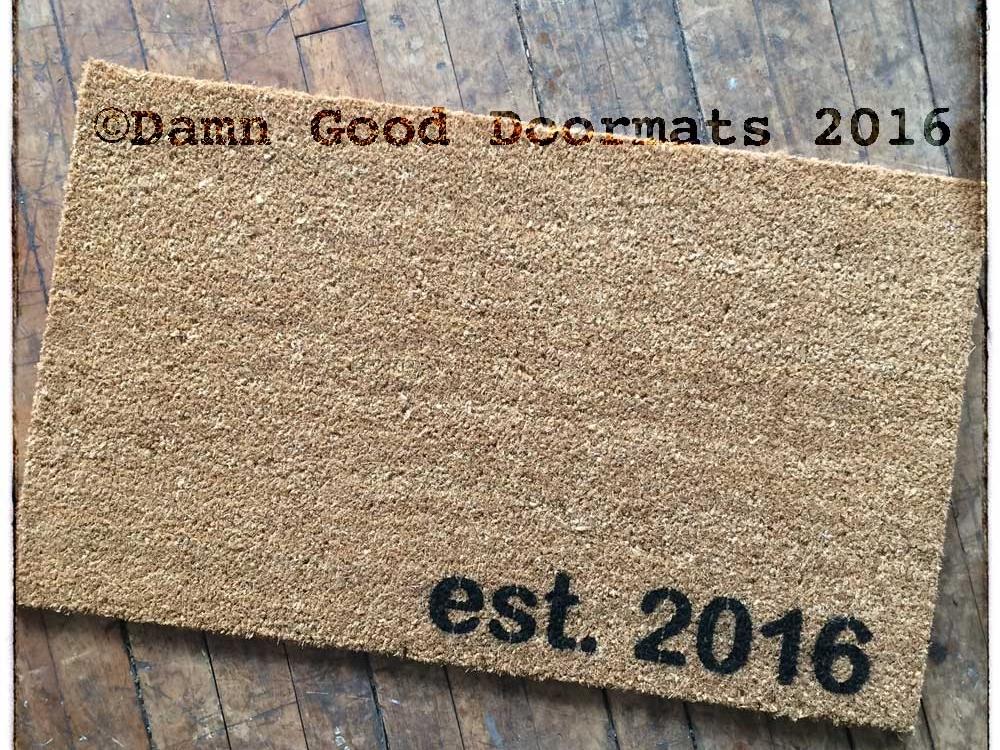 Est 2010 Doormat Damn Good Doormats