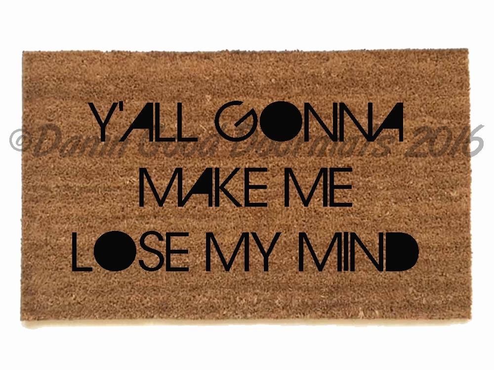 Y All Gonna Make Me Lose My Mind Dmx Funny Novelty Doormat