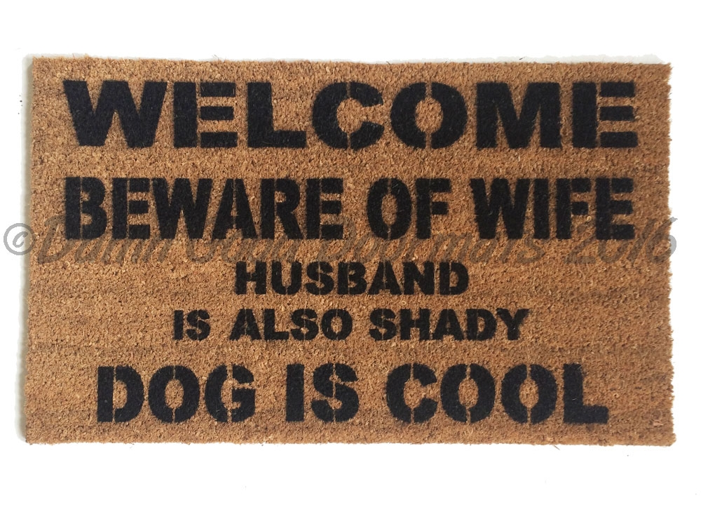 Dog Is Coolwelcome Beware Of Husband Wife Is Cool Rude