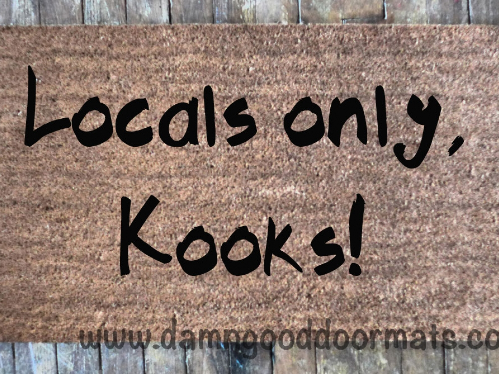 Locals Only Kooks Doormat Damn Good Doormats
