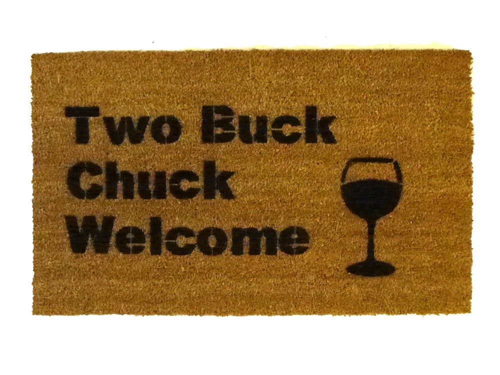 Two Buck Chuck Wine Welcome Here Cheap Wine Doormat