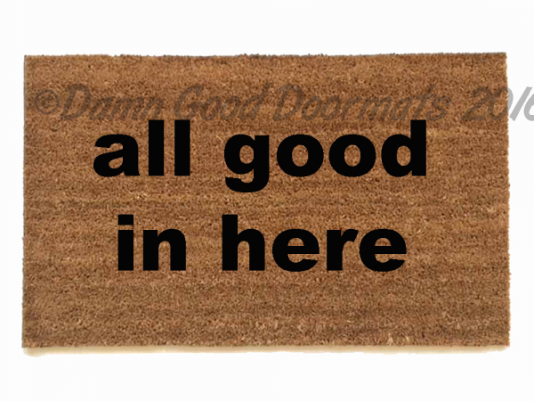 All good in here™  doormat