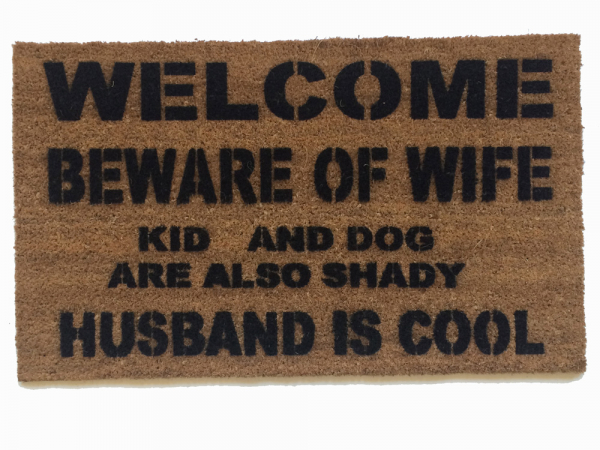 beware of wife dogs pets kids shady husband is cool funny rude doormat