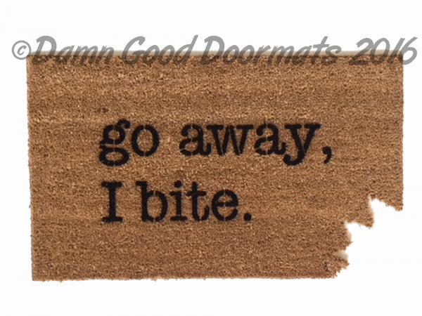 rude doormat go away, I bite.