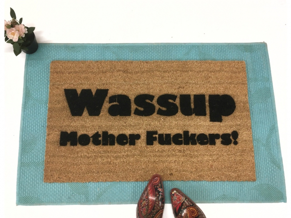 Wassup Mother Fuckers! Funny rude sarcastic doormat