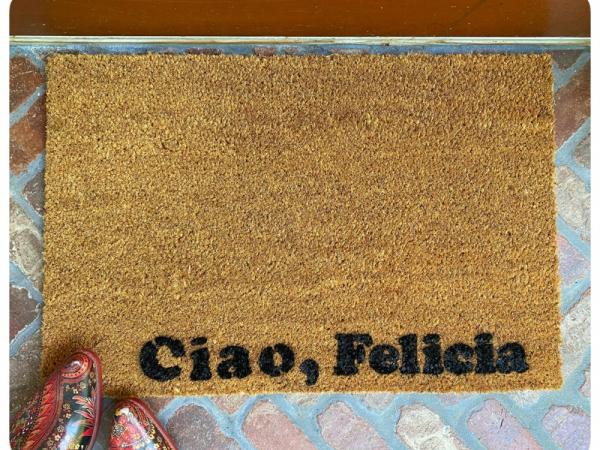 italian ciao felicia bye funny fridays damn good doormat
