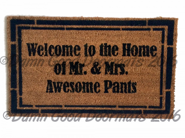 Welcome to the home of Mr. & Mrs. Awesome pants doormat