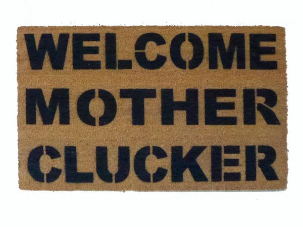 WELCOME MOTHER CLUCKER rude mature funny doormat