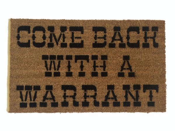 come back with a warrant funny rude go away door mat western style