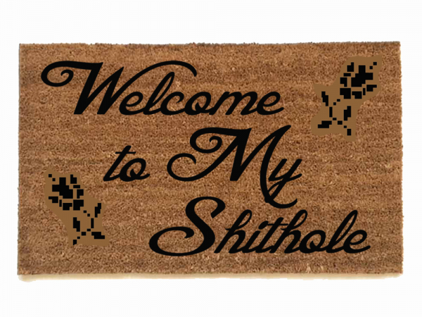 Welcome to our SHITHOLE