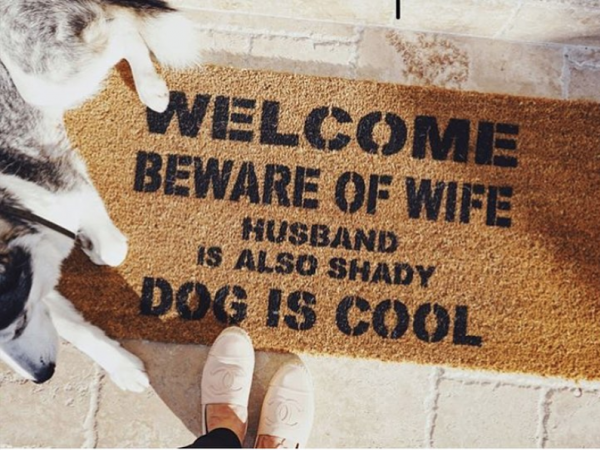 beware of wife dogs pets kids shady DOG is cool funny rude doormat