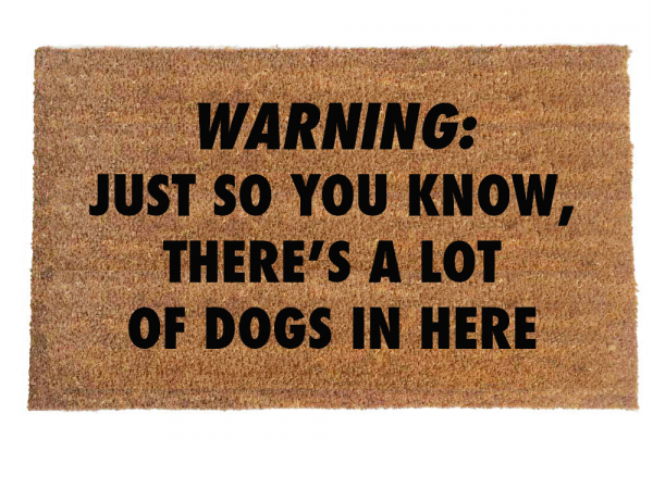 DOGS Warning: Just so you know, there's a lot of dogs in here™