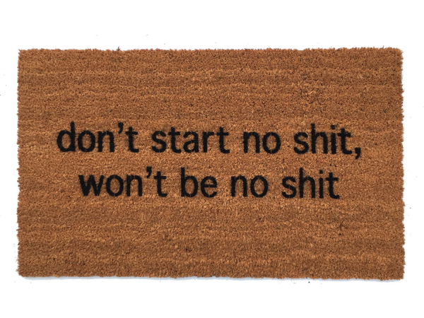 dont start no shit funny doormat offensive house rules
