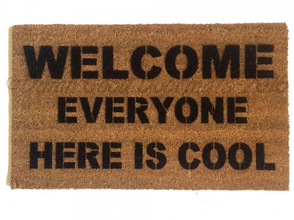 Welcome  EVERYONE Here Is Cool! Fuuny Doormat