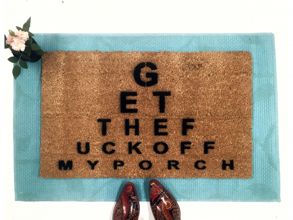 EYE CHART- Get the fuck off my porch doormat