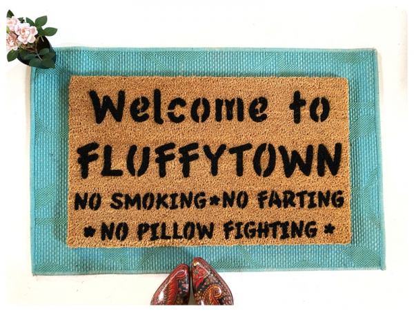 Welcome to FLUFFYTOWN No Smoking No Farting No Pillow Fighting Community funny r