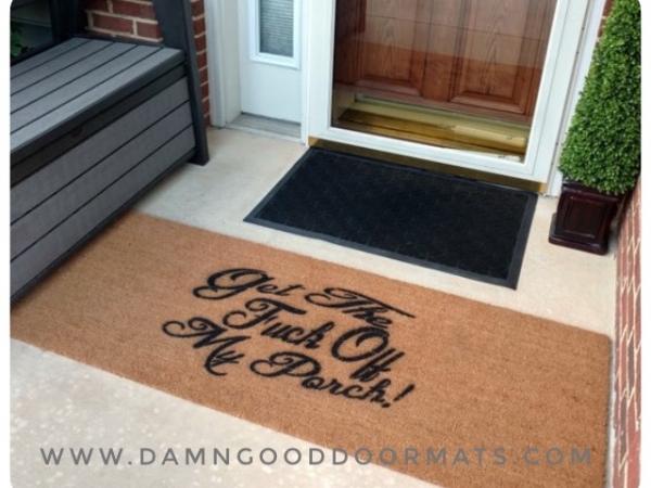 doublewide Get the FUCK off my PORCH! funny rude doormat