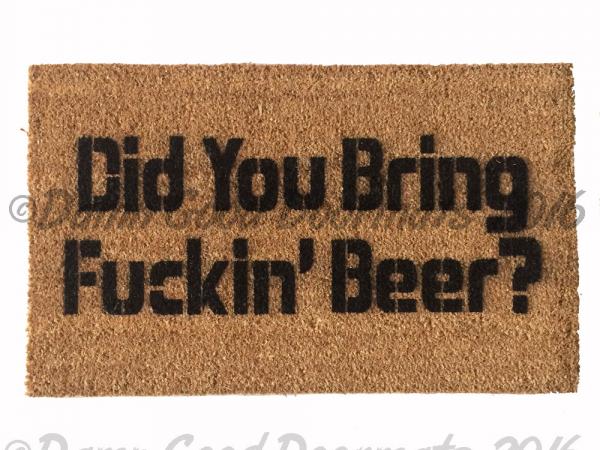 Did you bring Fuckin' beer mat