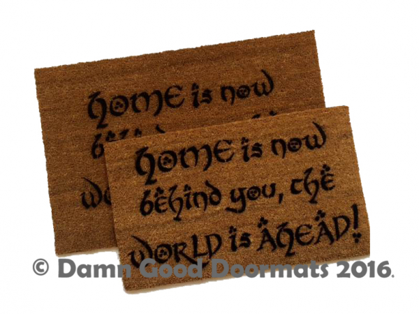 Home Is Now Behind You The World Is Ahead Gandalf