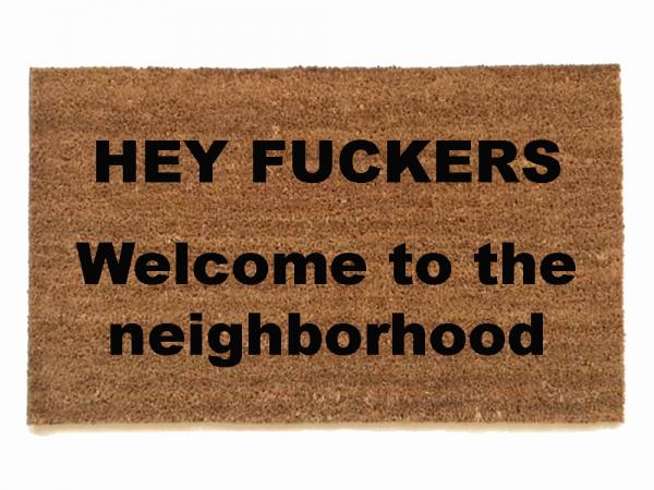 Hey Fuckers™ Welcome to the neighborhood! Stepbrothers doormat