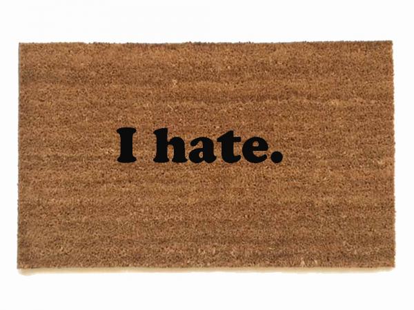 I hate. Funny rude doormat