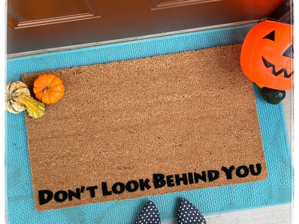 Don't look behind you Halloween funny doormat porch decor gothic home