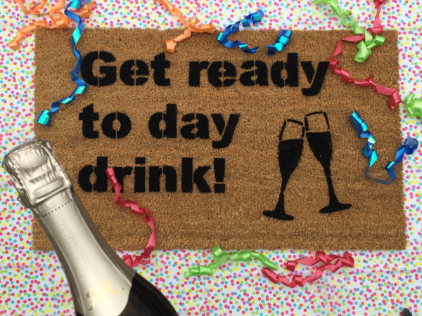 """funny """"Get ready to Day Drink"""" doormat with New years Eve party decorations"""