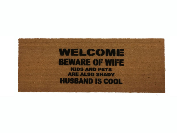 """DOUBLEWIDE 24""""x60"""" HUSBAND IS COOL™ Beware of WIFE KIDS and PETS shady doormat"""