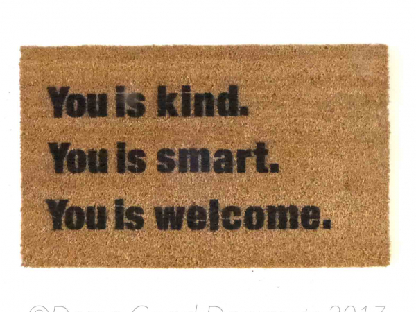 you is kind, you is smart. you is welcome The Help SNL funny floor mat funny eco