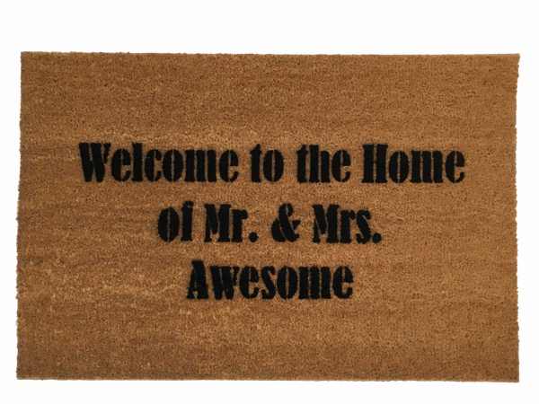 Welcome to the Home of Mr. and Mrs. AWESOME doormat wedding anniversary gift
