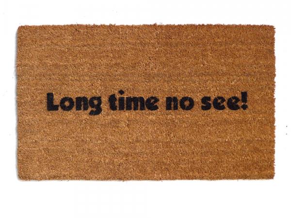 Long time no see!™ funny rude doormat welcome goodbye eco friendly door mat