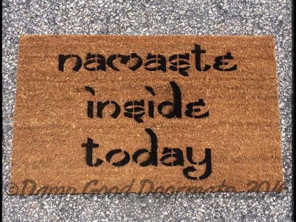 Namaste Inside Today™, Funny Lazy Rude Yoga Doormat | Damn Good Doormats