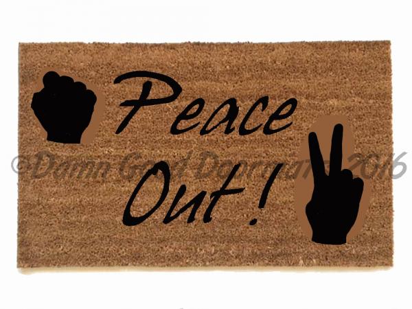 peace out doormat bro