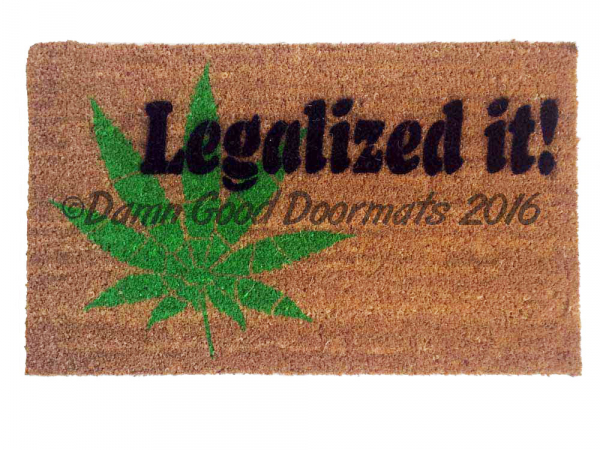 legalized it, Pot leaf, marijuana door mat