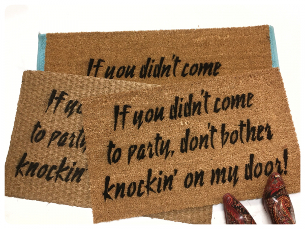 Prince - if you didn't come to party, don't bother knocking on my door! Doormat