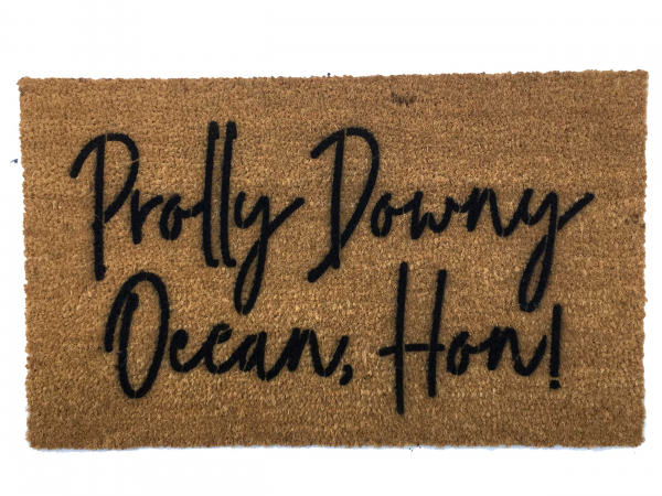 Prolly downy ocean, Hon! funny Baltimore doormat Ocean  Rehoboth Beach vacati