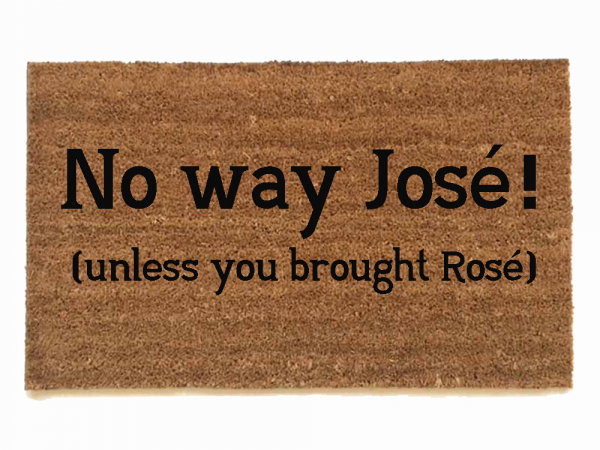 No way Jose, bring  Rose™ wine lover doormat