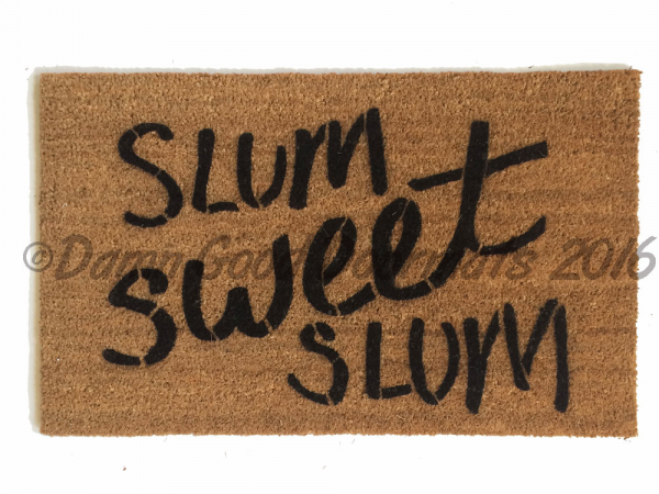 slum sweet Welcome OM doormat hindu housewarming damn good doormat