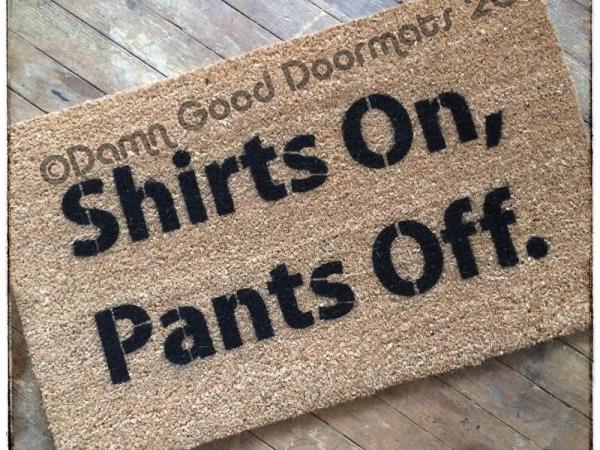 Shirts on, Pants off