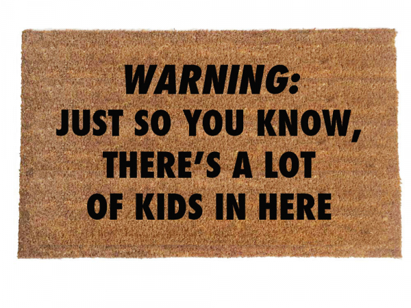 kidS Warning: Just so you know, there's a lot of kids in here™