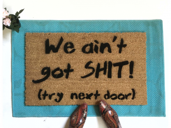 We ain't got shit robbers funny rude doormat neighbors have better stuff