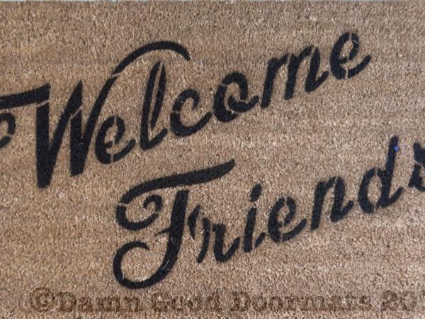 Welcome Friends friendly doormat