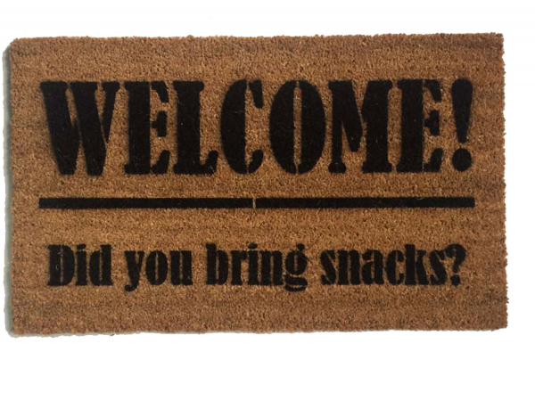 Welcome I hope you brought snacks funny welcome mat housewarming gift damn good