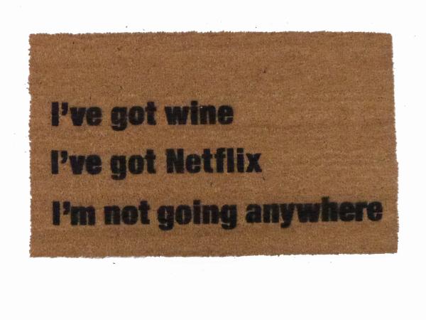 I've got wine, weed and Netflix funny go away doormat