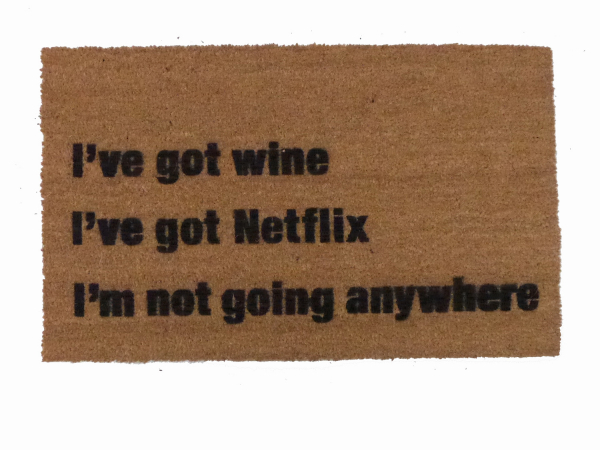 I've got wine, weed and Netflix funny go away doormat