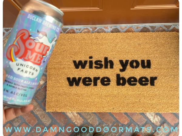 wish you were beer funny beer drinker gift doormat