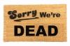 Sorry we're DEAD Halloween doormat