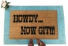 Howdy, now git!™ southern welcome go away doormat
